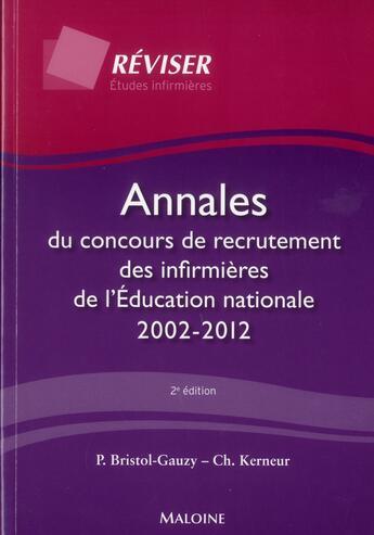 Couverture du livre « Annales Concours De Recrutement Des Infirmieres De L' Education Nationale, 2e Ed » de Kenve Bristol-Gauzy aux éditions Maloine