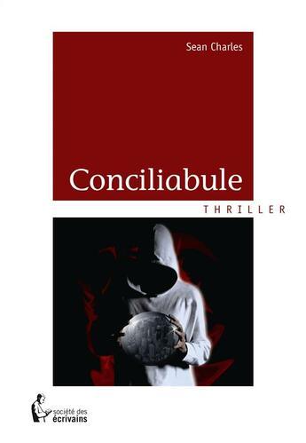 Couverture du livre « Conciliabule » de Sean Charles aux éditions Societe Des Ecrivains