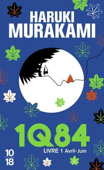 Couverture du livre « 1Q84 T.1 ; avril-juin » de Haruki Murakami aux éditions 10/18
