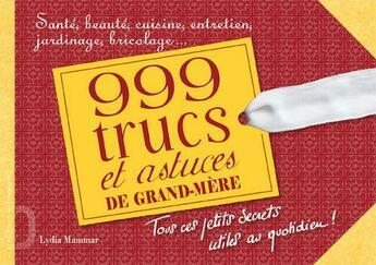 Couverture du livre « 1001 trucs et astuces de grand-mère ; tous ces petits secrets utiles au quotidien » de Lydia Mammar aux éditions L'opportun