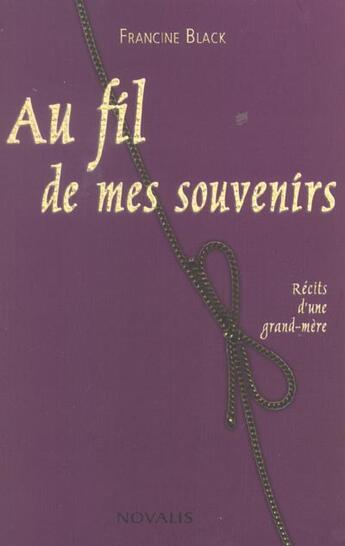 Couverture du livre « Au Fil De Mes Souvenirs » de F Black aux éditions Novalis