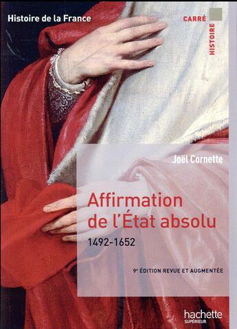 Couverture du livre « Affirmation de l'Etat absolu ; 1492-1652 (9e édition) » de Joel Cornette aux éditions Hachette Education