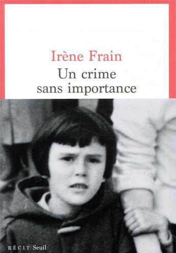 Couverture du livre « Un crime sans importance » de Irene Frain aux éditions Seuil
