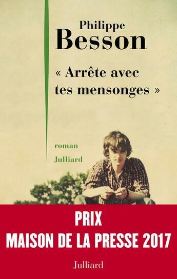 Couverture du livre « Arrête avec tes mensonges » de Philippe Besson aux éditions Julliard