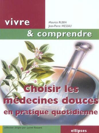 Couverture du livre « Choisir Les Medecines Douces En Pratique Quotidienne » de Rubin aux éditions Ellipses Marketing