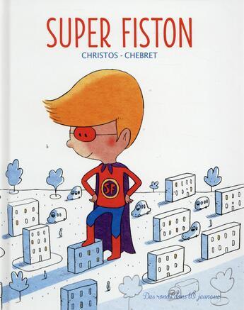 Couverture du livre « Super fiston » de Christos et Chebret aux éditions Des Ronds Dans L'o