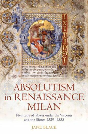 Couverture du livre « Absolutism in Renaissance Milan: Plenitude of Power under the Visconti » de Black Jane aux éditions Oup Oxford