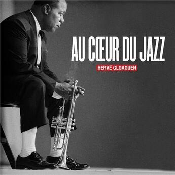 Couverture du livre « Au coeur du jazz » de Herve Gloaguen aux éditions Cdpeditions