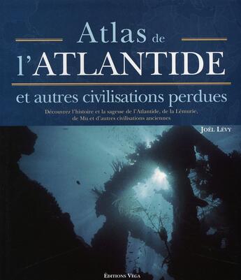 Couverture du livre « Atlas de l'Atlandide » de Joel Levy aux éditions Vega