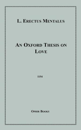Couverture du livre « An Oxford Thesis on Love » de L. Erectus Mentalus aux éditions Disruptive Publishing