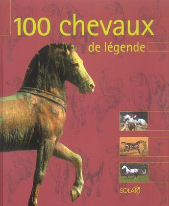 Couverture du livre « 100 Chevaux De Legende » de Myriam Baran aux éditions Solar