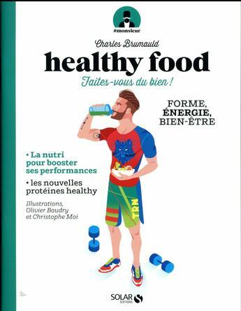 Couverture du livre « # monsieur ; healthy food ; faites-vous du bien ! » de Charles Brumauld et Christophe Moi et Olivier Baudry aux éditions Solar