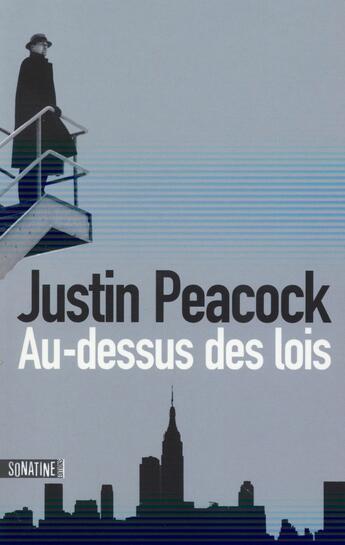 Couverture du livre « Au-dessus des lois » de Justin Peacock aux éditions Sonatine