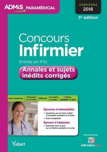 Couverture du livre « Concours infirmier ; entrée IFSI annales et sujets inédits corrigés 2016 (3e édition) » de Virginie Serriere aux éditions Vuibert