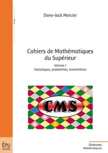 Couverture du livre « Cahiers de mathématiques du supérieur t.1 » de Dany-Jack Mercier aux éditions Publibook