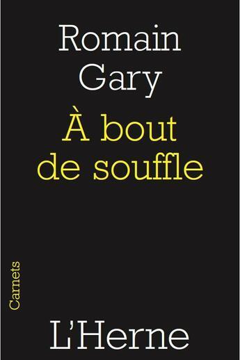 Couverture du livre « à bout de souffle » de Romain Gary aux éditions L'herne