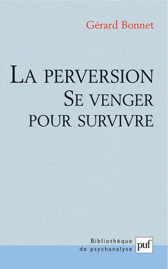 Couverture du livre « La perversion » de Gerard Bonnet aux éditions Puf