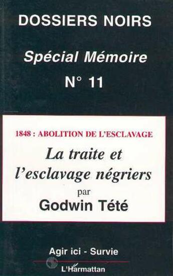 Couverture du livre « 1848 : abolition de l'esclavage ; la traite et l'esclavage négriers » de Tetevi Godwin aux éditions Harmattan