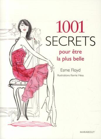 Couverture du livre « 1001 secrets pour être la plus belle » de Kerrie Hess et Esme Floyd aux éditions Marabout