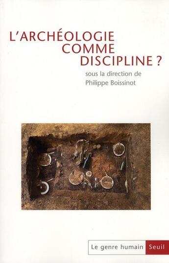 Couverture du livre « LE GENRE HUMAIN N.49 ; l'archéologie comme discipline ? » de Genre Humain aux éditions Seuil