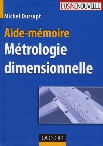 Couverture du livre « Aide-mémoire de métrologie dimensionnelle » de Michel Dursapt aux éditions Dunod