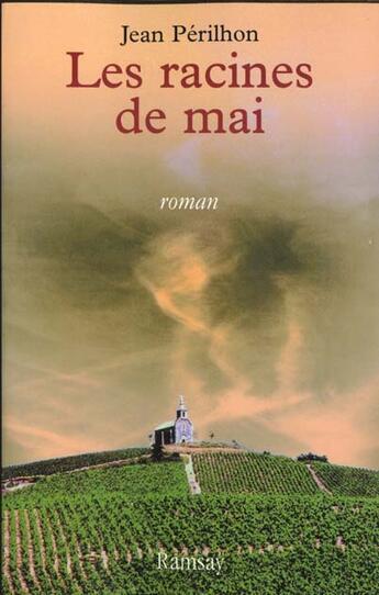 Couverture du livre « Les racines de mai » de Jean Perilhon aux éditions Ramsay