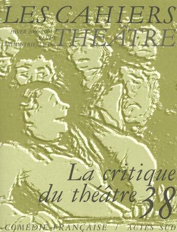 Couverture du livre « Cahiers de la comedie francaise n 38 (les) » de Collectif aux éditions Actes Sud