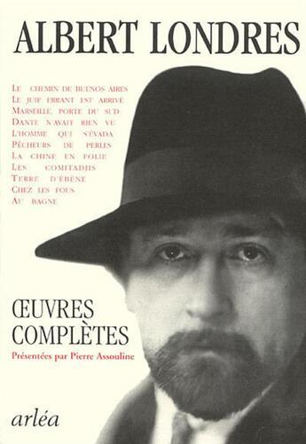 Couverture du livre « Oeuvres complètes » de Albert Londres aux éditions Arlea