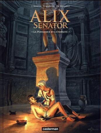 Couverture du livre « Alix senator T.7 ; la puissance et l'éternité » de Jacques Martin et Valerie Mangin et Thierry Demarez aux éditions Casterman