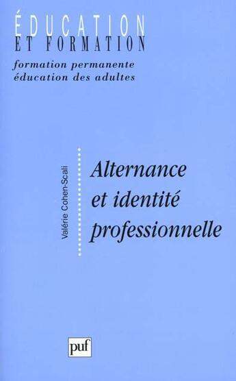Couverture du livre « Alternance et identité professionnelle » de Valerie Cohen-Scali aux éditions Puf
