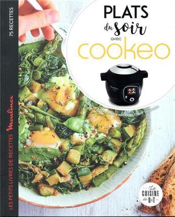 Couverture du livre « Plats du soir avec cookeo » de Charly Deslandes et Severine Auge aux éditions Dessain Et Tolra