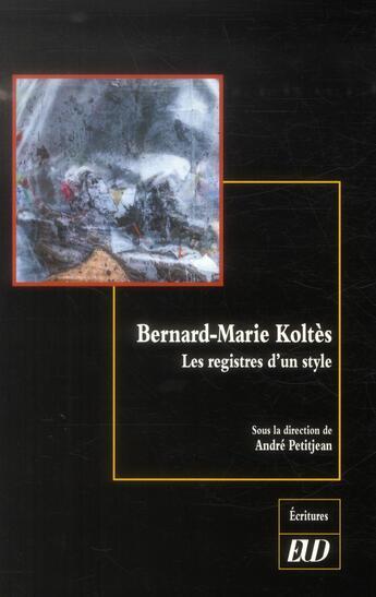 Couverture du livre « Bernard marie koltes » de Andre Petitjean aux éditions Pu De Dijon