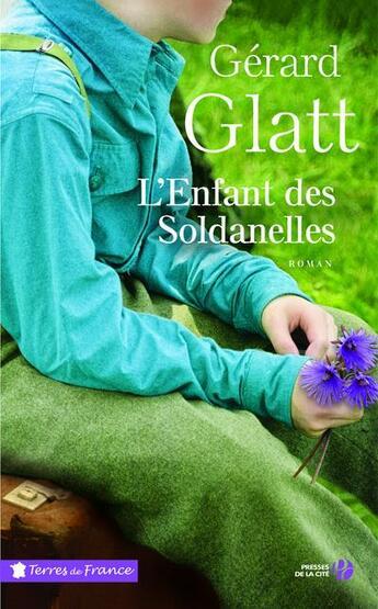 Couverture du livre « L'enfant des Soldanelles » de Gerard Glatt aux éditions Presses De La Cite