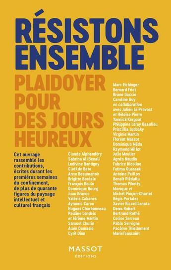 Couverture du livre « Résistons ensemble ; plaidoyer pour des jours heureux » de Collectif aux éditions Massot Editions