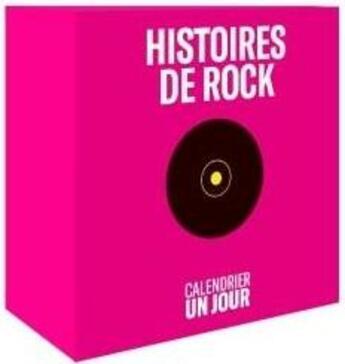 Couverture du livre « Calendrier un jour ; histoires de rock » de Collectif aux éditions Chene