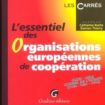 Couverture du livre « Essentiel des organisations europeennes de cooperation (l') » de Thierry Roche aux éditions Gualino