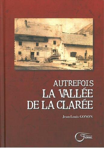 Couverture du livre « Autrefois La Valle De La Claree » de Jean-Louis Gonon aux éditions Fournel