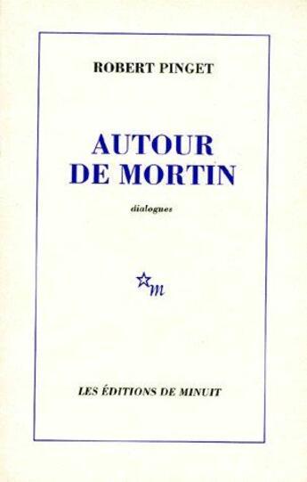 Couverture du livre « Autour de Mortin » de Robert Pinget aux éditions Minuit