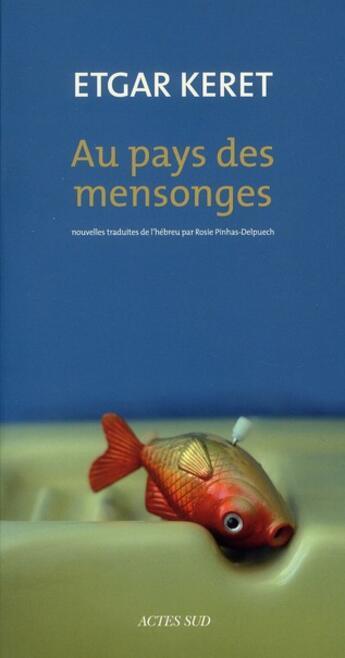 Couverture du livre « Au pays des mensonges » de Etgar Keret aux éditions Actes Sud
