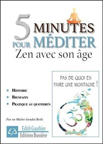 Couverture du livre « 5 minutes pour méditer ; zen avec son âge » de Edith Gauthier aux éditions Bussiere