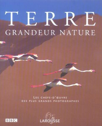 Couverture du livre « Terre Grandeur Nature » de Collectif aux éditions Larousse