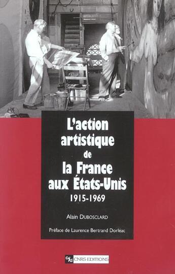 Couverture du livre « Action Artistique De La France Aux Usa De 1e Guerre Mondial » de Dubosclard A aux éditions Cnrs