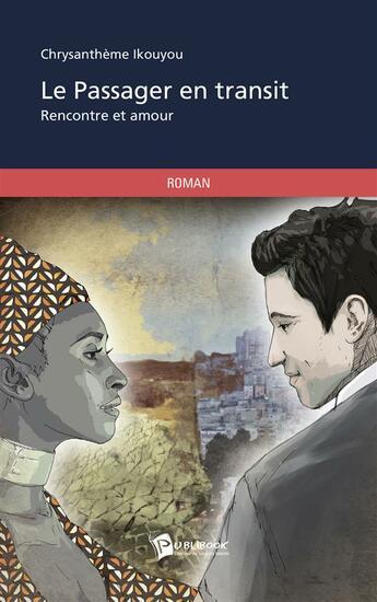 Couverture du livre « Le passager en transit » de Chrysantheme Ikouyou aux éditions Publibook