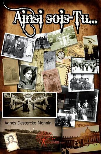 Couverture du livre « Ainsi sois-tu... » de Agnes Destercke-Monnin aux éditions Edilivre-aparis