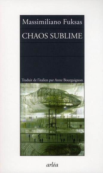 Couverture du livre « Chaos sublime ; notes sur la ville et carnet d'architecture » de Paolo Conti et Massimiliano Fuksas aux éditions Arlea