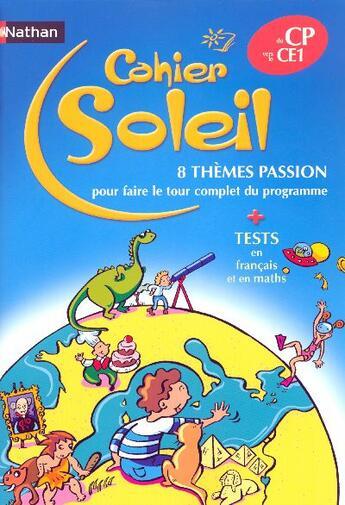 Couverture du livre « Cahier Soleil ; 8 Themes Passion ; Du Cp Vers Le Ce1 » de Collectif aux éditions Nathan