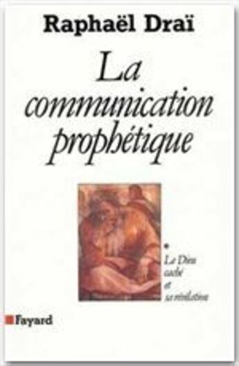 Couverture du livre « La communication prophétique t.1 » de Raphael Drai aux éditions Fayard
