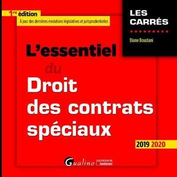 Couverture du livre « L'essentiel du droit des contrats spéciaux (édition 2019/2020) » de Diane Boustani aux éditions Gualino