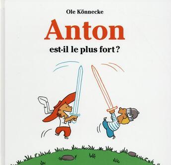 Couverture du livre « Anton est-il le plus fort ? » de Ole Konnecke aux éditions Ecole Des Loisirs