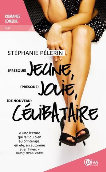 Couverture du livre « (presque) jeune, (presque) jolie, (de nouveau) célibataire ; Ivana » de Stephanie Pelerin aux éditions Diva